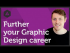 Further your Graphic Design career